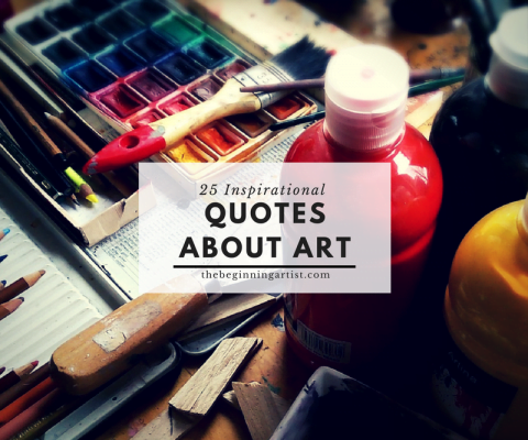 25 Inspirational Quotes About Art, Creativity And Life