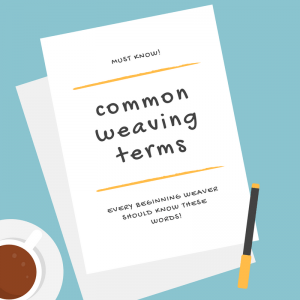weaving terms you must know to start smoothly