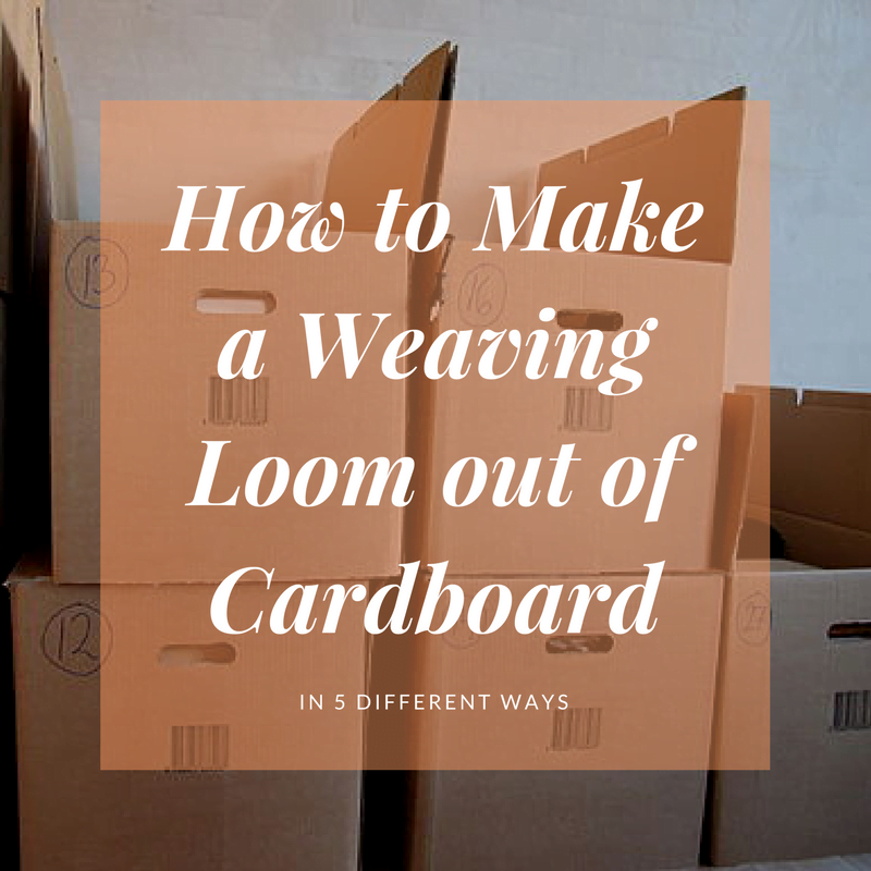 How to Make a Weaving Loom out of Cardboard