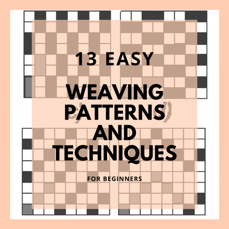 13 Weaving Patterns & Techniques Every Beginner Should Know