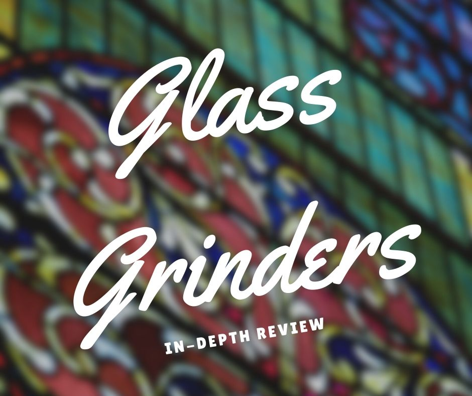 stained glass grinder review