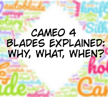 Silhouette Cameo 4 Blades Explained: What You Need To Know