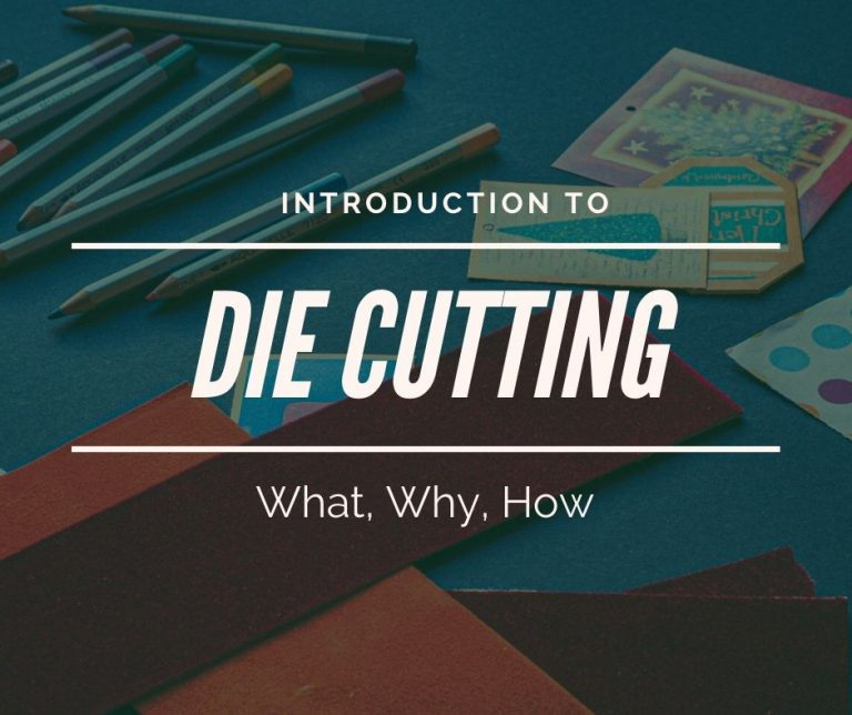 Die Cutting For Beginners: The Ultimate Guide