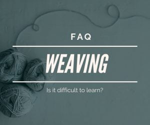 how difficult is it to learn weaving