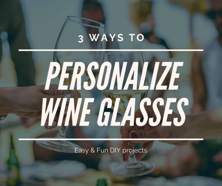 3 Ways to Make DIY Personalized Wine Glasses
