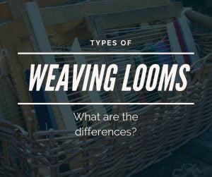 types of weaving looms
