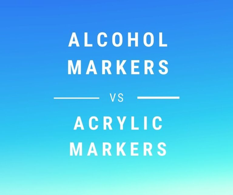 Alcohol Markers Vs Acrylic Markers: How To Choose?