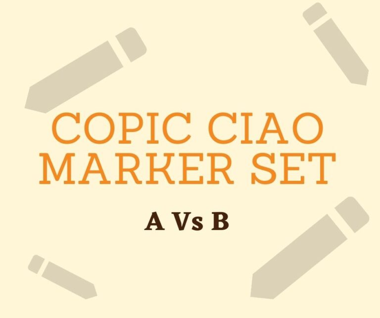 Copic Ciao Marker Set A Vs B: How To Choose The Right One