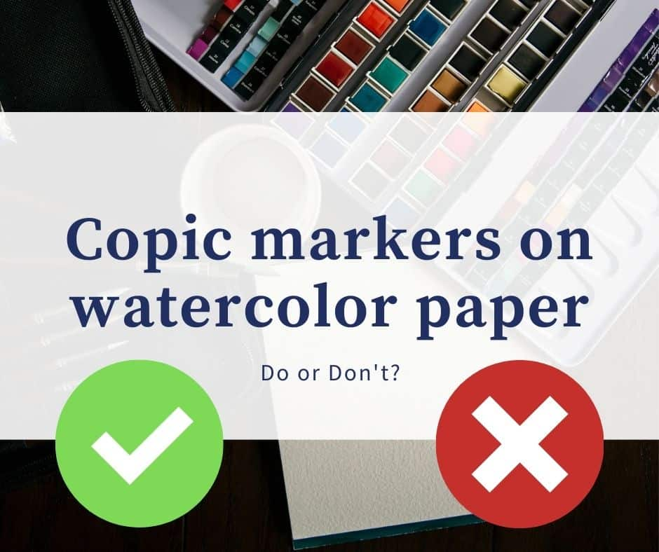 Can You Use Copic Markers On Watercolor Paper?