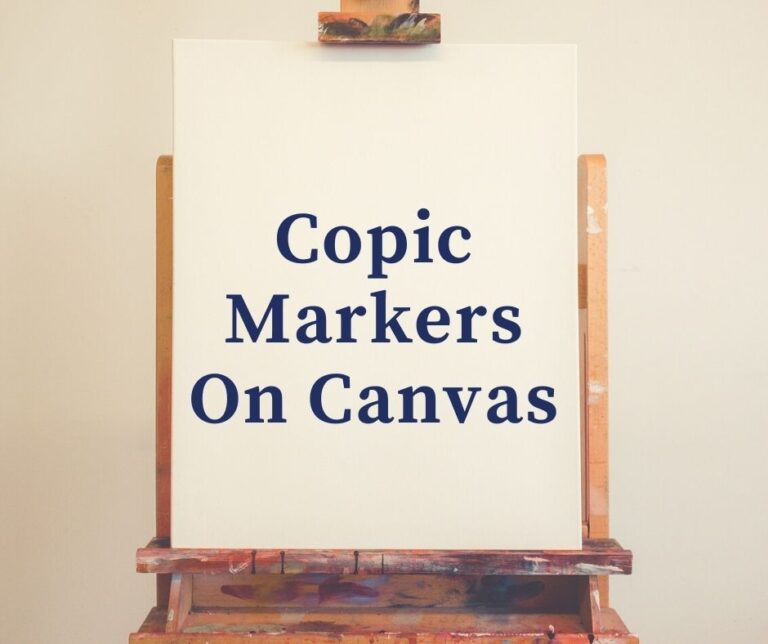 Can You Use Copic Markers On Canvas?