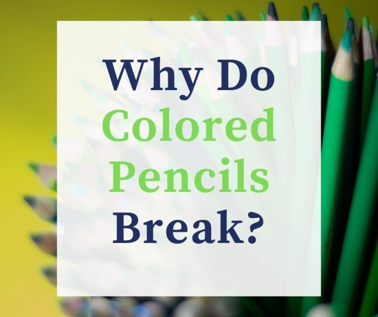 Why Do Colored Pencils Break So Easily & How To Fix Them!