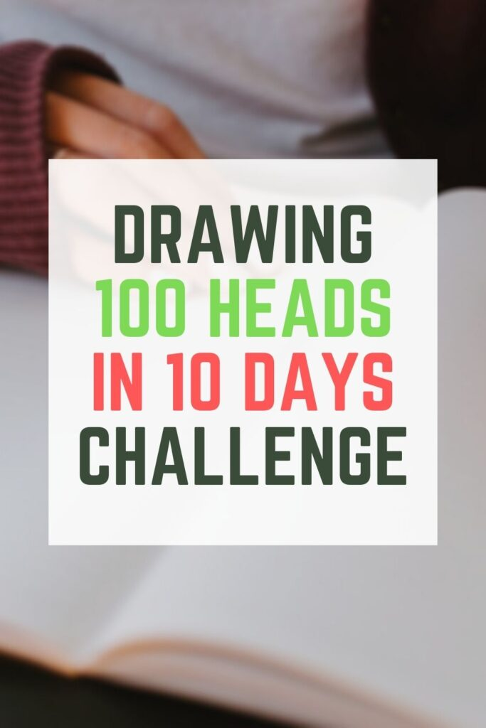 drawing 100 heads in 10 days challenge with rules and references