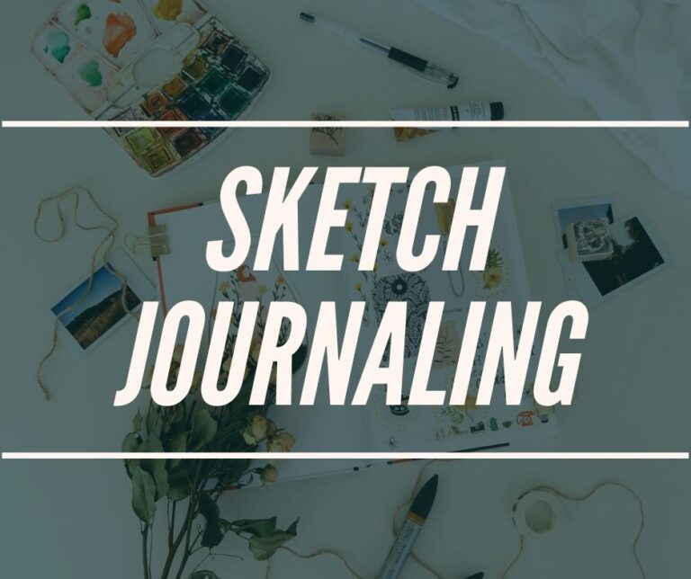 Sketch Journaling For Beginners [Ultimate Guide]