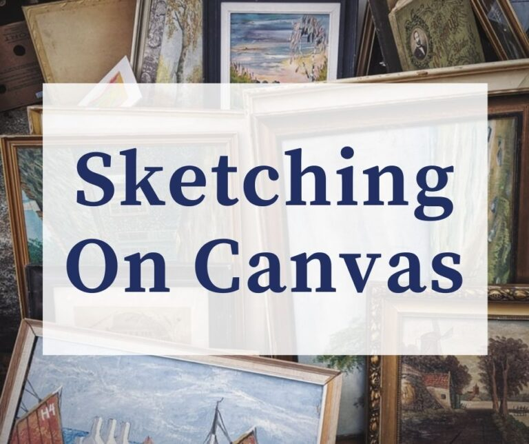 Sketching On Canvas | Complete Beginner's Guide